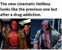 Movie, Drug, and Hellboy: The new cinematic Hellboy  looks like the previous one but  after a drug addiction. The new Hellboy movie.