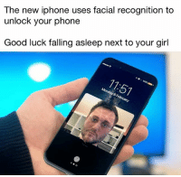 Iphone, Memes, and Phone: The new iphone uses facial recognition to  unlock your phone  Good luck falling asleep next to your girl  67 Guys, were screwed