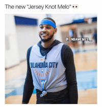 "Memes, New Jersey, and E.T.: The new ""Jersey Knot Melo"" 5  E NBAMEMES  NLAHOMA CITY  K E T Is he doing this for attention? 👀😂🔥 - Follow @_nbamemes._"