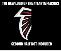 RT @NFLMemes4You: We hd too... 😂😂😂 https://t.co/N59bBkvThx: THE NEW LOGO OF THE ATLANTA FALCONS  SECOND HALF NOT INCLUDED RT @NFLMemes4You: We hd too... 😂😂😂 https://t.co/N59bBkvThx