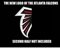 Atlanta Falcons, Nfl, and Falcons: THE NEW LOGO OF THE ATLANTA FALCONS  SECOND HALF NOT INCLUDED We had too.. 😂😂😂
