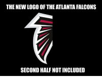 Y'all takin' this too far 😩🤣 Falcons SuperBowl WSHH: THE NEW LOGO OF THE ATLANTA FALCONS  SECOND HALF NOTINCLUDED Y'all takin' this too far 😩🤣 Falcons SuperBowl WSHH