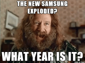 Samsung Exposion: THE NEW SAMSUNG  EXPLODED?  made on imgur Samsung Exposion
