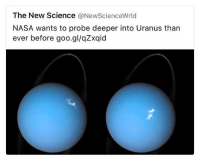 Funny, Memes, and Nasa: The New Science @NewScienceWrld  NASA wants to probe deeper into Uranus than  ever before goo.gl/qZxqid I didn't make this but it sure is funny