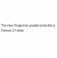 It's just disorganized and I don't know how to access either of them 😭💯(@1foxybitch): The new Snapchat update looks like a  Forever 21 store It's just disorganized and I don't know how to access either of them 😭💯(@1foxybitch)