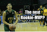 Memes, Vine, and Vines: The next  FEU  Rookie MVP  A Vines, Memes too early to tell, pero malaki ang chance na mangyari. tingin nyo?  • admin oOoOo