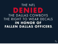 Dallas Cowboys, Dallas Cowboys, and Conservative: THE NFL  DENIED  THE DALLAS COWBOYS  THE RIGHT TO WEAR DECALS  IN HONOR OF  FALLEN DALLAS OFFICERS As you watch the big game tonight, don't forget that earlier this season, the NFL wouldn't allow the Dallas Cowboys to honor slain Dallas police officers with a helmet sticker. Let's hope that the NFL will show respect this evening to the police and law enforcement officers protecting the game!