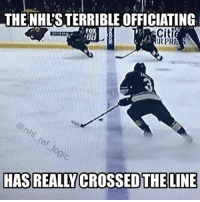 Hockey, Memes, and National Hockey League (NHL): THE NHLSTERRIBLE OFFICIATING  HR PRI  HAS REALLACROSSED THE LINE See what I did there 😉😉 What was the worst call you can remember? NHL hockey minnesotawild chicagoblackhawks refs reflogic