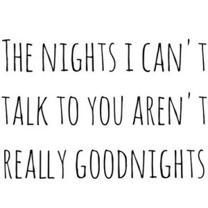 https://iglovequotes.net/: THE NIGHTS I CAN'T  TALK TO YOU AREN' I  REALLY GOODNIGHTS https://iglovequotes.net/