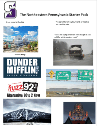 "eagles giants: The Northeastern Pennsylvania Starter Pack  You can either an Eagles, Giants or Steelers  Areas prone to flooding  fan  nothing else  *PennDot laying down salt even though its too  cold for salt to work on roads  ""Wilkes-Barry""  DUNDER  MIFFLIN  NORTH WEST To  SOUTH  P A PER  C O M P A N Y  Wilkes-Barre  Binghamton  92.1  fuzz  Alternative 90's 2 Now  RANT  ELEETREF"