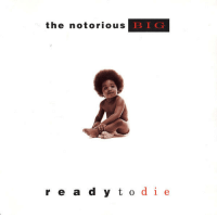 Be Like, Notorious BIG, and Big: the notorious  BIG  r e a  d y todie
