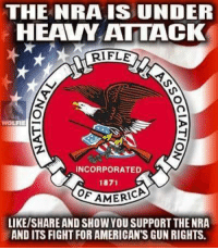 America, Memes, and Fight: THE NRA IS UNDER  HEAVY ATTACK  RIFLE  WOLFIE  INCORPORATED  187  AMERICA  LIKE/SHARE AND SHOW YOU SUPPORT THE NRA  AND ITS FIGHT FOR AMERICAN'S GUN RIGHTS.