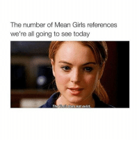 Its October 3rd: The number of Mean Girls references  we're all going to see today  The limit does not exist. Its October 3rd