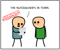 If you performed in a ballet, what would it be called? http://explosm.net/comics/5121/: THE NUTCRACKER'S IN TOWN.  [EXPLOSM.NETİ  READ THE FULL COMIC ON If you performed in a ballet, what would it be called? http://explosm.net/comics/5121/