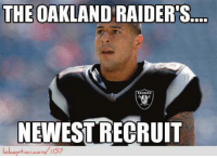 BREAKING NEWS: Raider Nation looking to sign Aaron Hernandez.  http://www.lolception.com/1157: THE OAKLAND RAIDERS  NEWEST RECRUIT BREAKING NEWS: Raider Nation looking to sign Aaron Hernandez.  http://www.lolception.com/1157