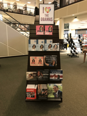 Never change Barnes & Noble: THE  OBAMAS  RUPER LEVEL  Children's  50  50  Jooks  Restrooms  MICHELLE MICHELLE  GECO  30  30%  30  BECO 20  BECOMING  BECOMING  BECOMING  AGUIDED  1OURNAL POR  2 GUIDED  IOUENAL FOR  A durDED  1OGANAL FGR  DISCOVEIN0  TOUR VOICE  DISCOVERING  DISCOVERINE  YOUR VOTL  FOUR VOICS  MICHELLE  OBAMA  MICHELLE  OBAMA  MICHELLE  MICHELLE  OBAMA  OBANA  GO HIGH  THE NDPTAICA  THE UNFTICA  MICHELL 50%  OBAMA  MICHELL 50  OBAMA  The Unstoppable Presence and Poise of  MICHELLE OBAMA  LDITID EY M. SWEENEY  SMer of Hago rom Ohuma  ACTIVITY BOOK  ACTIVITY BOOK  WATA DDe  saTHAN J  LAUGHING  HUGS  WITH OBAMA  from  RIAUnin  OBAMA  HOPE,  NEVER  A Photographic Look Back at  the Warmth and Wisden of  FEAR  PRESIDENT  BARACK OBAMA  KDITED &T M IRIINIT  Photngmaphis Luck he fadweitg Ww and t  JPRESIDENT BARAÇK OBAMA  50  SHADE  GARACK  OBAMA  A TALE OF YwO PREGDTS  OBAMA  AN INTIMATE PORTRAIT  SHADE  PETE SOUZA  OA C NICA  T HOUNE PHOTSORATHER  YES WE DID  1OREWORD Y DARACK OBAMA  Photos and Behind-the-Scenes Stories  PETE SOUZA  Celebrating Our First African American President  Lawrence Jackson  HOUSE PWOTOGRAFHER  SA  PETE SOUZA  SHADE  PETE SQUZA  SHADE Never change Barnes & Noble