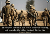 Memes, George S. Patton, and 🤖: The object of war is not to die for your country,  but to make the other bastard die for his.  George S. Patton