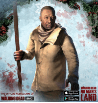 Dank, Google, and The Walking Dead: THE OFFICIAL MOBILE GAME OF  WALKING DEAD aMCI  WALKING DEAD  Download on the  NO MAN'S  App Store  Google Play  LAND Merry Christmas! Morgan is the newest playable character in The Walking Dead: No Man's Land! Find out more about the official mobile game of #TWD: http://getnomansland.com