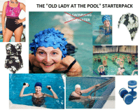 """Old lady at the pool starterpack: THE """"OLD LADY AT THE POOL"""" STARTERPACK  NU SWIMMnING  UN WATER  One more  gettyimages  157 9137B Old lady at the pool starterpack"""