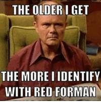 https://t.co/VF8WD0tkce: THE OLDER I GET  THE MORE IDENTIFY  WITH RED FORMAN https://t.co/VF8WD0tkce