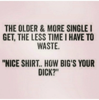 """Dad, Dick, and Time: THE OLDER&MORE SINGLE  GET, THE LESS TIME I HAVE TO  WASTE  10  """"NICE SHIRT.. HOW BIG'S YOUR  DICK?"""" Is your dad hotter than you??"""
