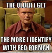 https://t.co/O1slMzRG3b: THE OLDERIGET  THE MORE I IDENTIFY  WITH RED FORMAN https://t.co/O1slMzRG3b