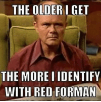 https://t.co/zIiD1LOxi2: THE OLDERIGET  THE MORE I IDENTIFY  WITH RED FORMAN https://t.co/zIiD1LOxi2