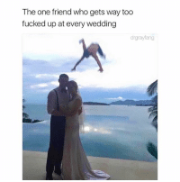 Memes, Wedding, and 🤖: The one friend who gets way too  fucked up at every wedding  drgrayfang If there isn't an open bar, I'm not coming. (@drgrayfang)