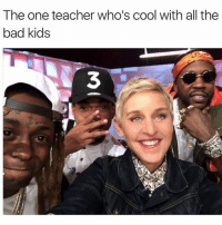just Ellen DeGeneres chilling with Lil Wayne, Chance The Rapper and 2 Chainz: The one teacher who's cool with all the  bad kids just Ellen DeGeneres chilling with Lil Wayne, Chance The Rapper and 2 Chainz