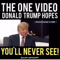 Bill Clinton, Donald Trump, and Memes: THE ONE VIDEO  DONALD TRUMP HOPES  Aired on November 12 2008  YOU'LL NEVER SEE!  OCCUPY DEMOCRATS HAH! You will NOT believe what Trump said about Hillary and Bill Clinton in this newly-unearthed interview from 2008.  Video by Occupy Democrats, LIKE our page for more!