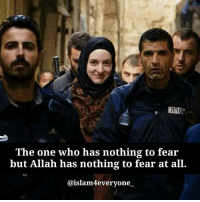 Memes, Scare, and Lost: The one who has nothing to fear  but Allah has nothing to fear at all.  @islann4everyone. They have no rights, they go thought bullying every single day. they got Illegally occupied, they got kicked out of their own Houses, they got kicked out of their own Lands. . Bombs are being dropped at their Houses. they are being arrested, they are being tortured, they will probably get locked up in Prisons for Years. ~ And they did nothing wrong. We all know they are not guilty. . They go through all this only because they believe one word. - La ilaha illallah. . They are going through all this and still smiling! They lost everything, expect Honor. You can't scare them. They are a people who fear none but Allah.