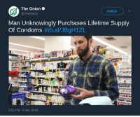 meirl: The Onion  @TheOnion  Follow  Man Unknowingly Purchases Lifetime Supply  Of Condoms trib.al/JBgH1ZIL  3:51 PM-8 Jan 2018 meirl