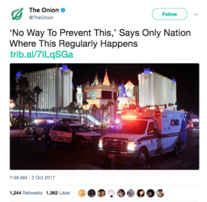 raychjackson: the Onion is at it again: The Onion  @TheOnion  Follow  No Way To Prevent This,' Says Only Nation  Where This Regularly Happens  trib.al/7ILqSGa  KMR  7:49 AM-2 Oct 2017  1,244 Retweets 1,362 Likes raychjackson: the Onion is at it again