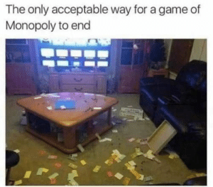 45 Of Today's Freshest Pics And Memes: The only acceptable way for a game of  Monopoly to end 45 Of Today's Freshest Pics And Memes