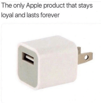 Apple, Memes, and True: The only Apple product that stays  loyal and lasts forever Sad but true via /r/memes https://ift.tt/2DS7G31