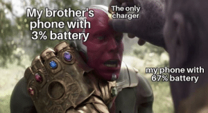 Phone, Dank Memes, and Never: The only  charger  My brother's  phone with  3% battery  my phone with  67% battery Hmm never been done before 😳