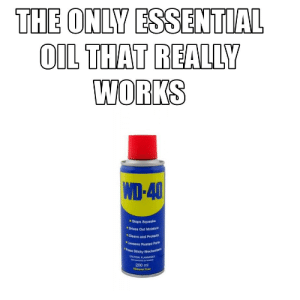 Straight facts: THE ONLY ESSENTIAL  OIL THAT REALLY  WORKS  WD-40  Stops Squeaks  * Drives Out Moisture  *Cleans and Protects  Loosens Rusted Parts  Frees Sticky Mechanism  CAUTON FLAMMABLE  200 ml  Silicone Free Straight facts