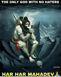 God, Memes, and 🤖: THE ONLY GOD WITH NO HATERS  @bebaba  HAR HAR MAHADEV Bam Bhole🙏 bcbaba