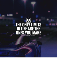 Life, Memes, and Mind: THE ONLY LIMITS  IN LIFE ARE THE  ONES YOU MAKE  OMILLIONAIREMENTOR Your only limitations are set by your own mind. Stop with the BS and remember that not even the sky is the limit. 🔥 millionairementor