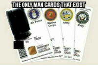 man card: THE ONLY MAN CARDS THAT EXIST  Force  Air Marin Army  Navy  BE017