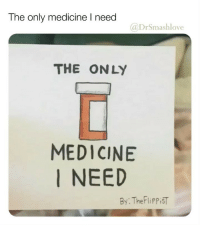 "Bless Up, Doctor, and Drake: The only medicine I need  @DrSmashlove  THE ONLY  MEDICINE  I NEED  By: TheFliPPiST I LOVE THIS BUT THERE IS NOTHING WRONG WITH MEDICINE BELOVEDS IF THE DOCTOR GIVE U ANTI DEPRESSANTS TAKE THEM H0ES, PROMISE ME U WON'T BE ONE OF THEM PEOPLE WHO NEED HELP BUT REFUSE IT 😢 I LOVE YALL THE LONG WAY REAL TALK ❤️ EVEN DRAKE NEED ""one sixteenth of a Xan"" 😂 AND EVEN SMASH NEED A LIL GUMMY EDIBLE HERE AND THERE IT'S MEDICAL BLESS UP 😍❤️"