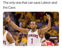 Basketball, Cavs, and Nba: The only one that can save Lebron and  the Cavs  AVALIERS  @NBAMENES  RS King James😂 nba nbamemes cavs lebron