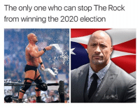 Joe Louis Arena, Election Day, 2020. 30,000 screaming fans drum the stands as The Rock pins Donald Trump until the count of- BUT WHATS THIS?! STONE COLD STEVE AUSTIN FROM BEHIND WITH A STEEL CHAIR! BAH GAWD THE CROWD FUCKIN LOSES IT! Ref: One.. BOTH CANDIDATES ARE DOWN! Ref: Two.. WE COULD HAVE A NEW POTUS! Ref: Three AND IT IS ALLLLL OVER!! STONE COLD STEVE AUSTIN IS YOUR NEW PRESIDENT OF THE UNITED STATES OF AMERICA!! *mic descends from above* Announcer: Ladies and gentleman- Austin: *steals mic* if you're ready to fuckin party gimme a hell yeah Crowd: HELL YEAH! Austin: *catches two beers from the crowd* I SAID IF YOU'RE READY TO FUCKIN PARTY GIMME A HELL YEAH!! Crowd: HELL YEAH!!! *just fuckin chugs them*: The only one who can stop The Rock  from winning the 2020 election Joe Louis Arena, Election Day, 2020. 30,000 screaming fans drum the stands as The Rock pins Donald Trump until the count of- BUT WHATS THIS?! STONE COLD STEVE AUSTIN FROM BEHIND WITH A STEEL CHAIR! BAH GAWD THE CROWD FUCKIN LOSES IT! Ref: One.. BOTH CANDIDATES ARE DOWN! Ref: Two.. WE COULD HAVE A NEW POTUS! Ref: Three AND IT IS ALLLLL OVER!! STONE COLD STEVE AUSTIN IS YOUR NEW PRESIDENT OF THE UNITED STATES OF AMERICA!! *mic descends from above* Announcer: Ladies and gentleman- Austin: *steals mic* if you're ready to fuckin party gimme a hell yeah Crowd: HELL YEAH! Austin: *catches two beers from the crowd* I SAID IF YOU'RE READY TO FUCKIN PARTY GIMME A HELL YEAH!! Crowd: HELL YEAH!!! *just fuckin chugs them*