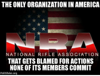 America, God, and Memes: THE ONLY ORGANIZATION IN AMERICA  NATIONAL RIFLE AS SOCIATION  THAT GETS BLAMED FOR ACTIONS  NONE OF ITS MEMBERS COMMIT  Politifake.org NY Governor Cuomo is leaning on big banks, headquartered in that state to deny services to the NRA and any gun related businesses.  So the governor of one of the largest states in the country is trying to strong arm banks in order to deny regular Americans their god given and constitutional rights.   This is how today's Democrats roll and it must be stopped.