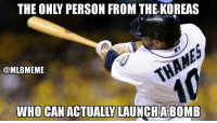 Mlb, Mad, and Red: THE ONLY PERSON FROM THE KOREAS  @MLBMEME  WHO CAN ACTUALly LAUNCHABOMB The #Brewers Eric Thames is red hot.  U mad N. Korea?