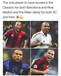 Barcelona, Memes, and Real Madrid: The only player to have scored in the  Classico for both Barcelona and Real  Madrid and the Milan derby for both AC  and Inter.L  IEME What a legend. 🇪🇸🇮🇹