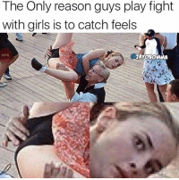 Girls, The More You Know, and Reason: The Only reason guys play fight  with girls is to catch feels The more you know ✨
