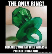 What you all think??  LIKE The Total Pro Sports Page For More!: THE ONLY RING!  DEMARCO MURRAY WILL WIN ASA  PHILADELPHIA EAGLE What you all think??  LIKE The Total Pro Sports Page For More!