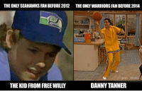 The OGs: THE ONLY SEAHAWKS FAN BEFORE2012 THE ONLYWARRIORS FAN BEFORE 2014  @NFL,MEM  THE KID FROM FREE WILLY  DANNY TANNER The OGs