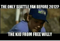 One of my all-time favorites!  Follow Us NFL Memes!: THE ONLY SEATTLE FAN BEFORE 2012?  THE KID FROM FREE WILLY One of my all-time favorites!  Follow Us NFL Memes!